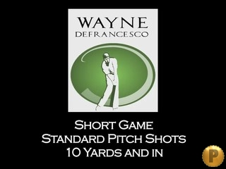 PCGS Pitch Shots 10yds and In